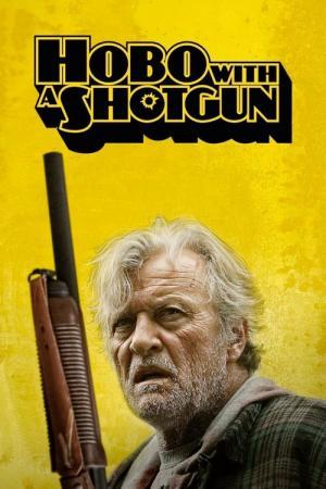 10 Best Movies Like Hobo With A Shotgun ...