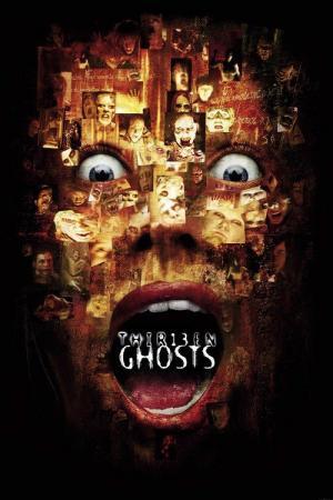 Movies Like Thirteen Ghosts
